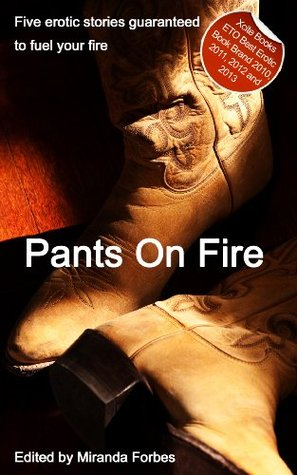 Pants On Fire - An Xcite Books collection of five erotic stories  by  Sommer Marsden