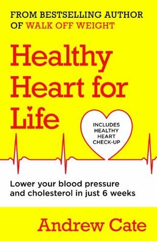 Healthy Heart for Life  by  Andrew Cate