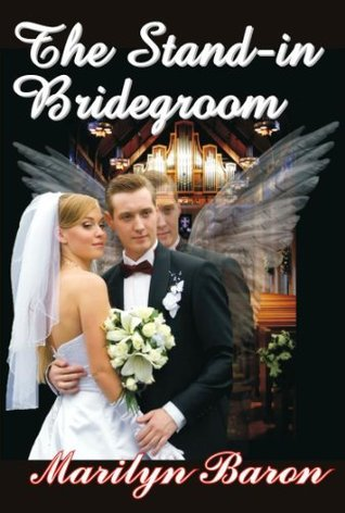 The Stand-in Bridegroom  by  Marilyn Baron