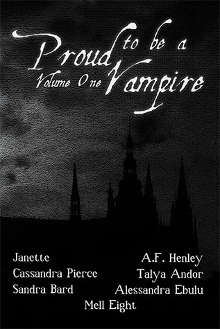 Proud to Be a Vampire Volume One  by  Cassandra Pierce