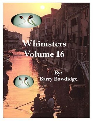 Whimsters Volume 16  by  Barry Bowdidge