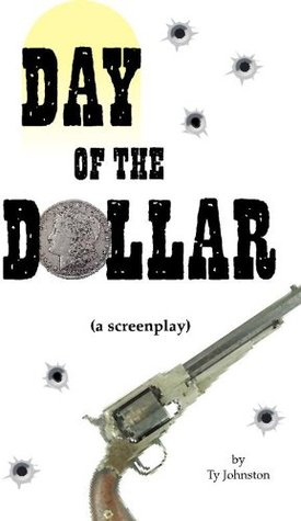 Day of the Dollar Ty Johnston