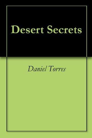 Desert Secrets  by  Daniel Torres