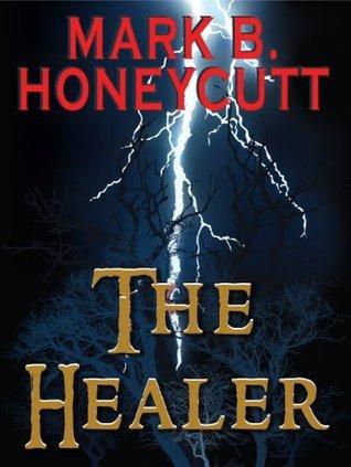 The Healer  by  Mark Honeycutt