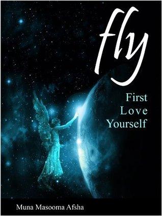 FLY: First Love Yourself Muna Masooma Afsha