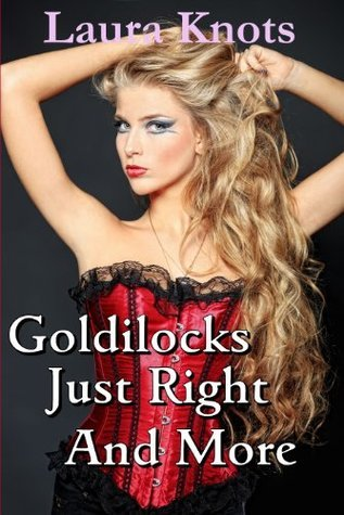 Goldilocks Just Right And Much More Laura Knots