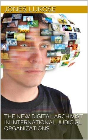 The New Digital Archivist  by  Jones Lukose