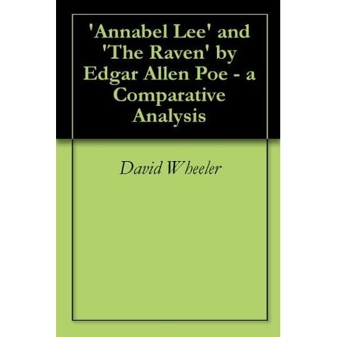 annabel lee analysis essay Free college essay an analysis of annabel lee most people agree that edgar allan poe wrote annabel lee about his departed wife, virginia clemm, who died of.