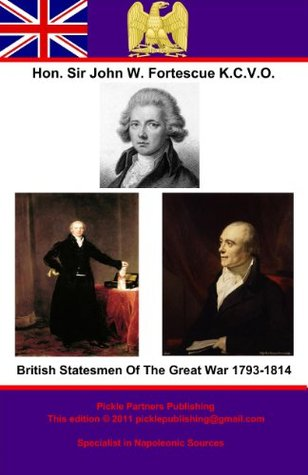 British Statesmen Of The Great War 1793-1814  by  John William Fortescue