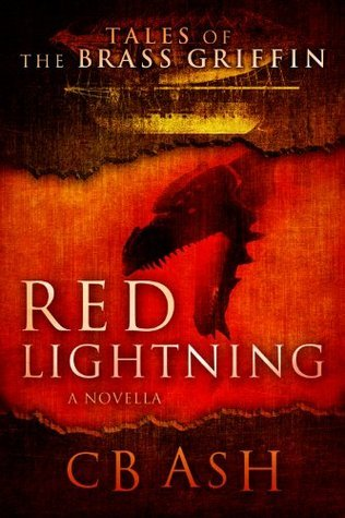 Red Lightning (Tales of the Bass Griffin, #1)  by  C.B. Ash