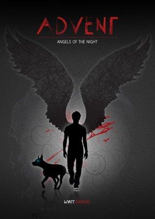 Advent - Angels of the Night  by  Wyatt Damon
