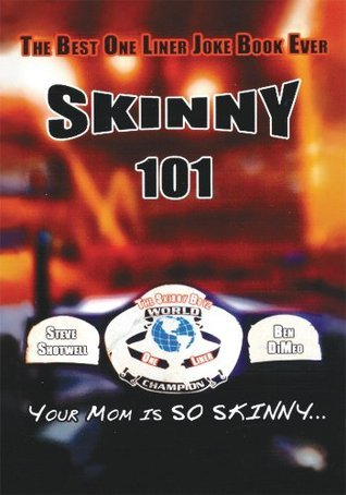 SKINNY 101: The Best One Liner Joke Book Ever  by  Steve Shotwell
