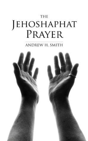 The Jehoshaphat Prayer Andrew Smith