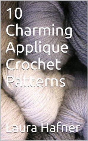10 Charming Applique Crochet Patterns Laura Hafner