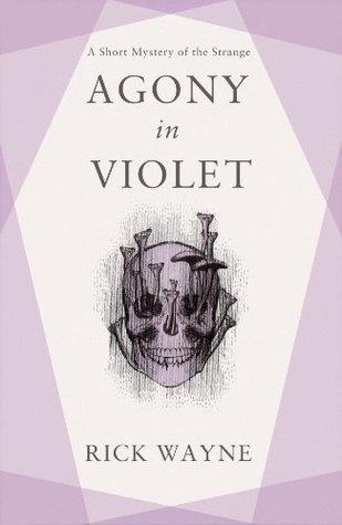 Agony in Violet Rick  Wayne