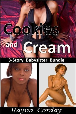 Cookies and Cream  by  Rayna Corday