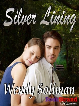 Silver Lining (BookStrand Publishing Romance)  by  Wendy Soliman
