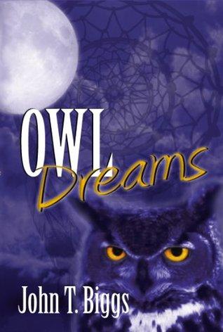 Owl Dreams  by  John T. Biggs