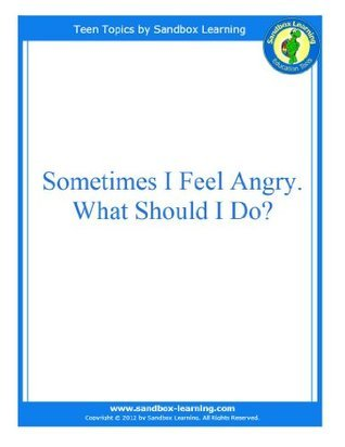 Sometimes I Feel Angry. What Should I Do?  by  Sandbox Learning