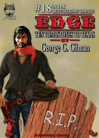 Ten Tombstones to Texas (Edge, #18) George G. Gilman