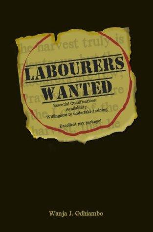 Labourers Wanted  by  Wanja J. Odhiambo