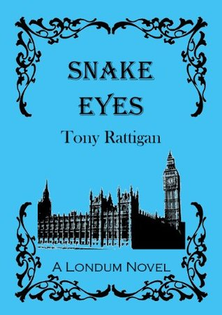 Snake Eyes (The Londum Series) Tony Rattigan