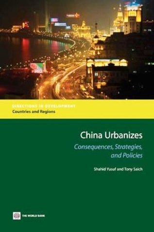 China Urbanizes: Consequences, Strategies, and Policies  by  Shahid Yusuf