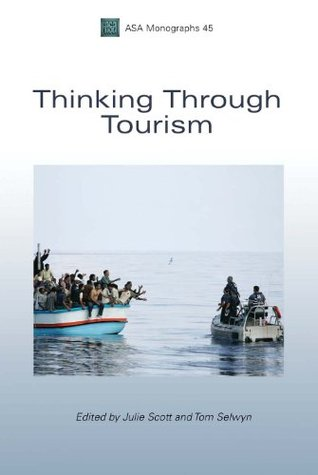 Thinking Through Tourism (Association of Social Anthropologists Monographs)  by  Tom Selwyn