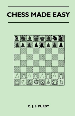 Chess Made Easy  by  C Purdy