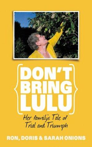 Dont Bring Lulu  by  Doris Onions