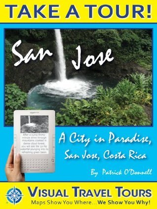 SAN JOSE, COSTA RICA TOUR - A Self-guided Walking Tour - includes insider tips and photos of all locations- explore on your own schedule- Like having a friend show you around! Patrick ODonnell