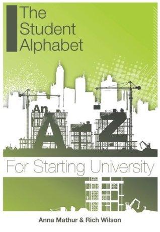 The Student Alphabet. An A-Z For Starting University. Rich Wilson