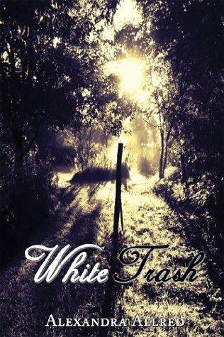 White Trash (White Series) Alexandra Allred