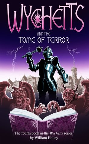 Wychetts and the Tome of Terror William Holley
