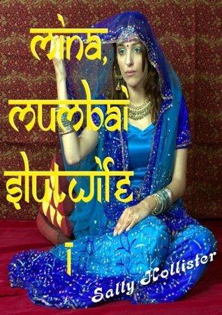 Mina, Mumbai Slut Wife 1 Sally Hollister