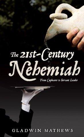 The 21st-Century Nehemiah Gladwin Mathews