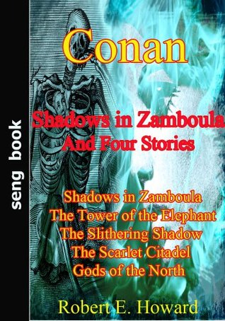 Shadows in Zamboula And Four Stories  by  Robert E. Howard