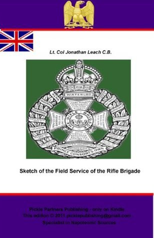 Sketch of the Field Service of the Rifle Brigade  by  Jonathan Leach