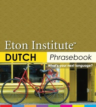 Dutch Phrasebook (Eton Institute - Language Phrasebooks) Eton Institute