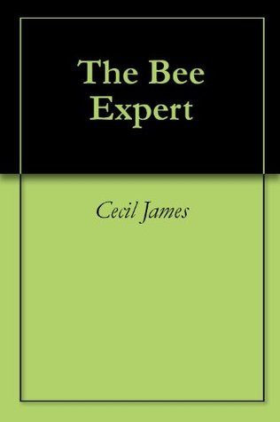 The Bee Expert Cecil James