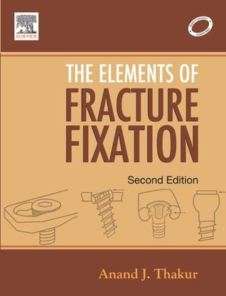 Elements of Fracture Fixation Anand J Thakur