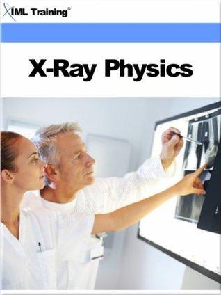 X-Ray Physics  by  IML Training