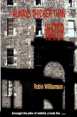 Always thicker than water Robin Williamson