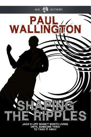 Shaping The Ripples Paul Wallington