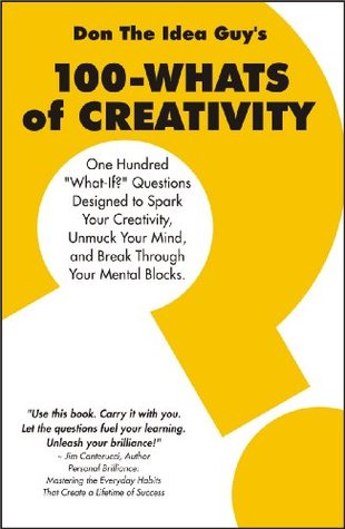 100-WHATS of CREATIVITY Don The Idea Guy Snyder