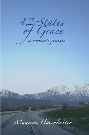 42 States of Grace: A Womans Journey  by  Maureen Hovenkotter