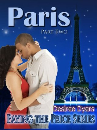 Paris: Paying the Price (Part 2)  by  Desiree Dyers