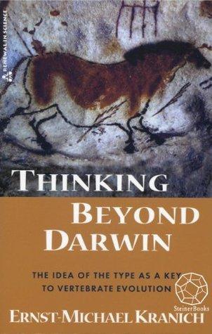 Thinking Beyond Darwin  by  Ernst-Michael Kranich