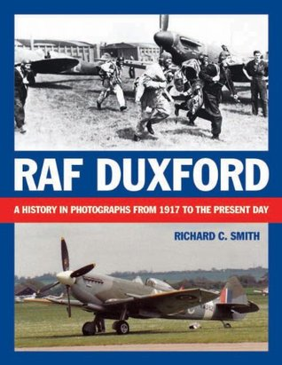 RAF Duxford: A History in Photographs from 1917 to the Present Day  by  Richard Smith