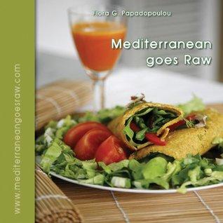 Mediterranean Goes Raw Flora Papadopoulou